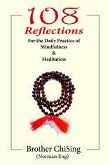 Brother ChiSing: 108 Reflections for the Daily Practice of Mindfulness and Meditation